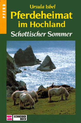 Schottischer Sommer (Pferdeheimat im Hochland, #1)  by  Ursula Isbel