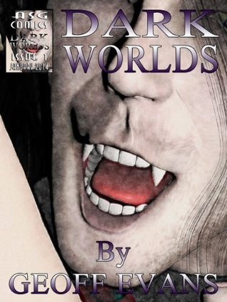 Dark Worlds: Issue 1 Geoff Evans