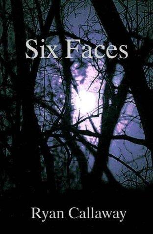 SIX FACES Ryan Callaway