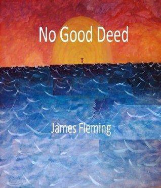 No Good Deed James C. Fleming