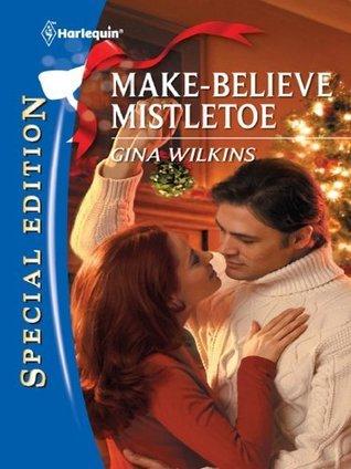 Make-Believe Mistletoe  by  Gina Wilkins