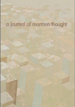 Dialogue Classic Articles: (Re)Interpreting Early Mormon Thought: Synthesizing Joseph Smiths Theology and the Process of Religion Formation  by  Benjamin Park
