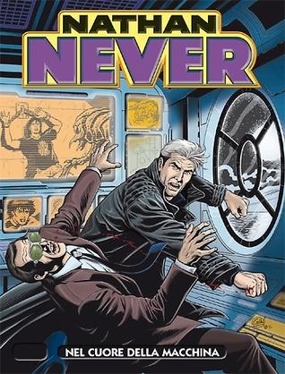 Nathan Never n. 252: Nel cuore della macchina Antonio Serra