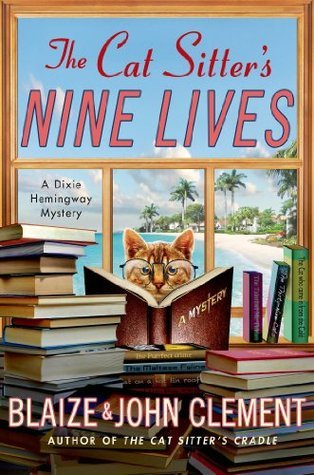 The Cat Sitters Nine Lives: A Mystery  by  Blaize Clement