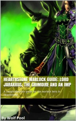 Hearthstone Warlock guide: Lord Jaraxxus, the Grimoire and an Imp  by  Andrew Gonzalez