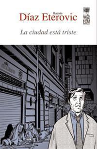 La ciudad está triste (Heredia Detective, #1)  by  Ramón Díaz Eterovic