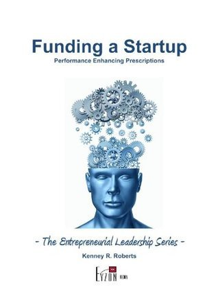 Funding a Startup Kenney Roberts