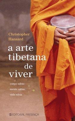 A Arte Tibetana de Viver,  by  Christopher Hansard