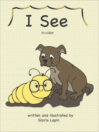 I See  by  Gloria Lapin