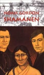 Shamanen (Cole Family Trilogy, #2) Noah Gordon