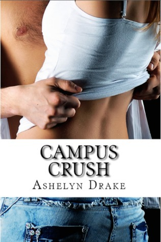 Campus Crush  by  Ashelyn Drake