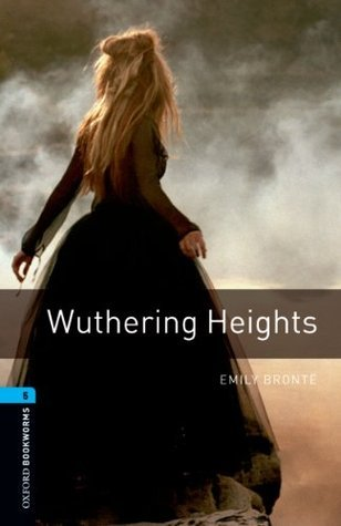 Wuthering Heights: 1800 Headwords (Oxford Bookworms Library) Clare West