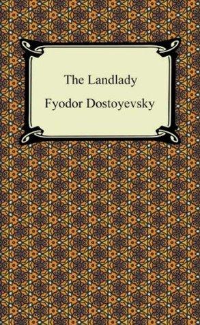 The Landlady [with Biographical Introduction] Fyodor Dostoyevsky