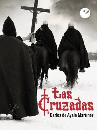 Las Cruzadas  by  Carlos de Ayala Martinez
