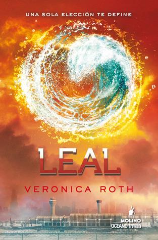 Leal (Divergente, #3) Veronica Roth