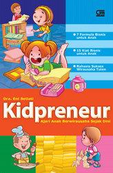 Kidpreneur, Ajari Anak Berwirausaha Seja Dini  by  Ani Setiati