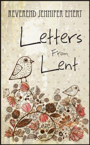 Letters From Lent  by  Jennifer Emert