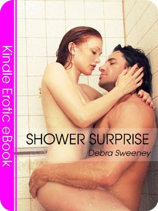 Shower Surprise - An Early Morning Shower Surprise  by  Debra Sweeney
