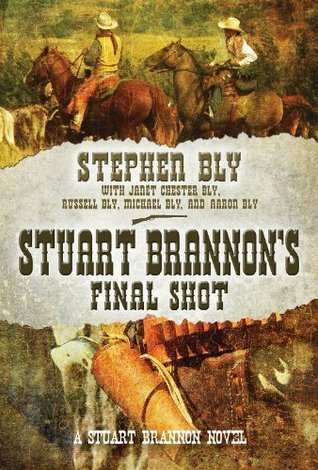 Stuart Brannons Final Shot (The Stuart Brannon Novels) Michael Bly