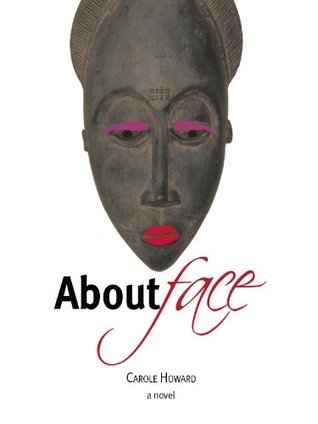 About Face  by  Carole Howard