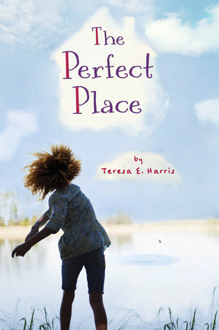 The Perfect Place Teresa E. Harris