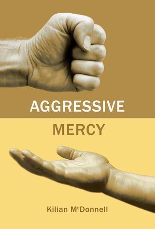 Aggressive Mercy Kilian McDonnell