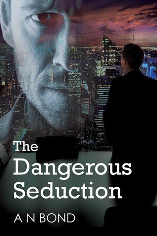 The Dangerous Seduction A.N. Bond