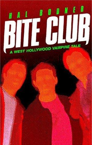 Bite Club (WeHo Vampire Novels)  by  Hal Bodner