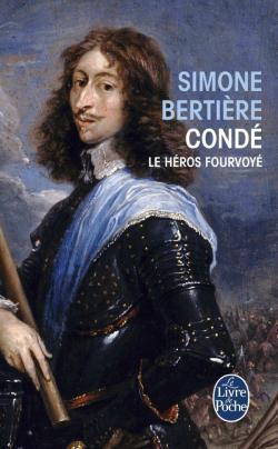 Condé, le héros foudroyé  by  Simone Bertière