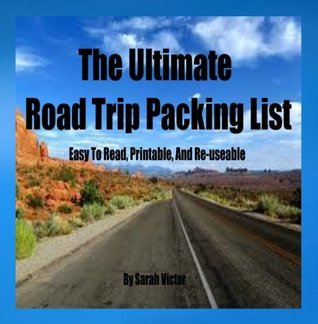 The Ultimate Road Trip Packing List Sarah Victor