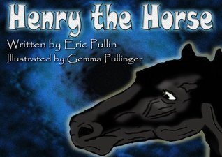 Henry the Horse  by  Eric Pullin