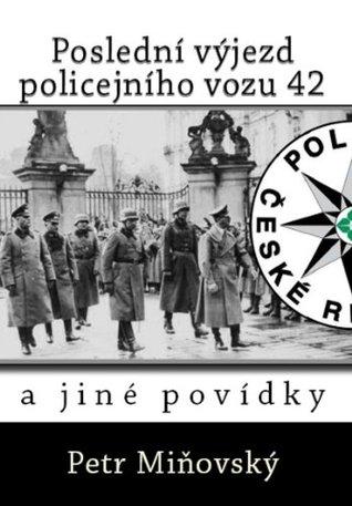 Poslední výjezd policejního vozu 42  by  Petr Minovský