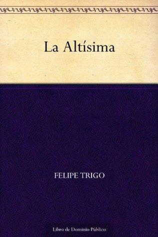 La Altísima  by  Felipe Trigo