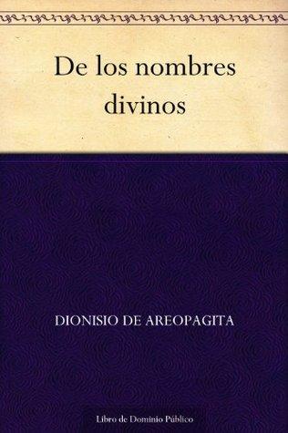 De los nombres divinos Dionisio de Areopagita