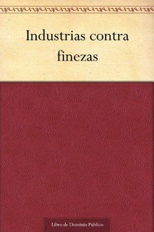 Industrias contra finezas  by  Agustin Moreto