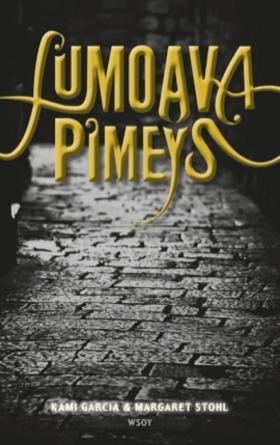 Lumoava pimeys (Caster Chronicles, #2)  by  Kami Garcia