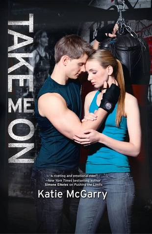 Take Me On (Pushing the Limits, #4) Katie McGarry
