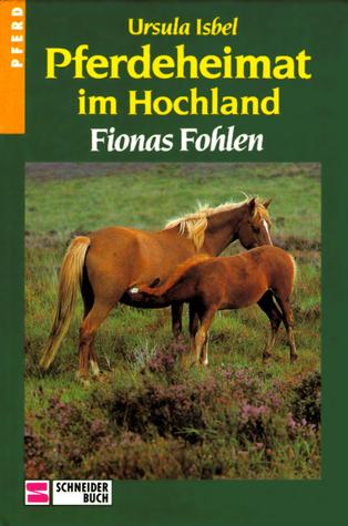 Fionas Fohlen (Pferdeheimat im Hochland, #3)  by  Ursula Isbel