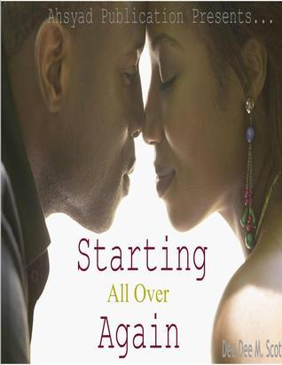 Starting All Over Again  by  Dee Dee M. Scott