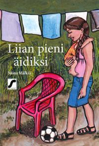 Liian pieni äidiksi  by  Niina Mälkiä