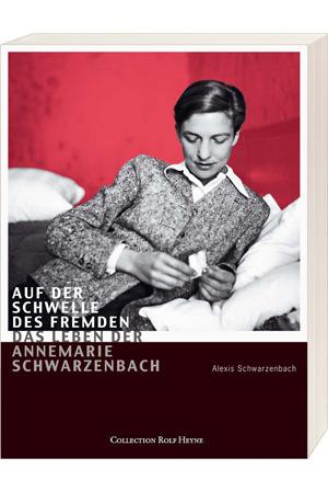Auf der Schwelle des Fremden: das Leben der Annemarie Schwarzenbach  by  Alexis Schwarzenbach