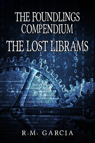 The Lost Librams:The Foundlings Compendium One R.M. Garcia