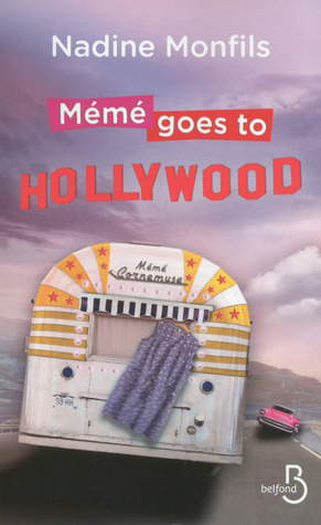 Mémé goes to Hollywood  by  Nadine Monfils