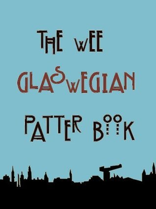 The Wee Glaswegian Patter Book  by  Dave Nairn