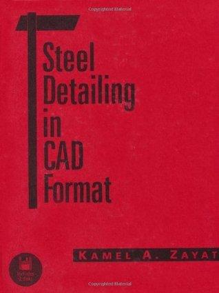 Steel Detailing in CAD Format  by  Kamal A Zayat