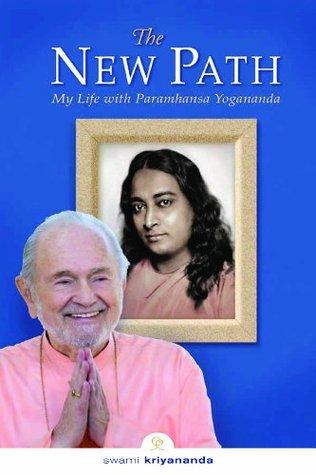 The New Path: Life with Paramhansa Yogananda Swami Kriyananda