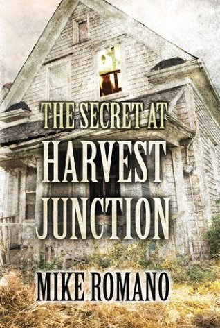 The Secret at Harvest Junction  by  Mike Romano