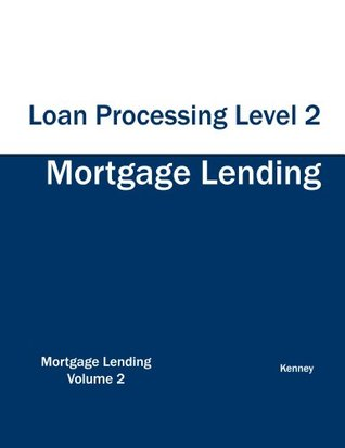 Mortgage Lending Loan Processing Level 2 S.K. Kenney