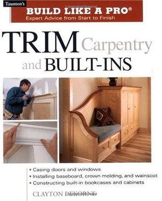 Trim Carpentry & Built-Ins  by  Clayton Dekorne