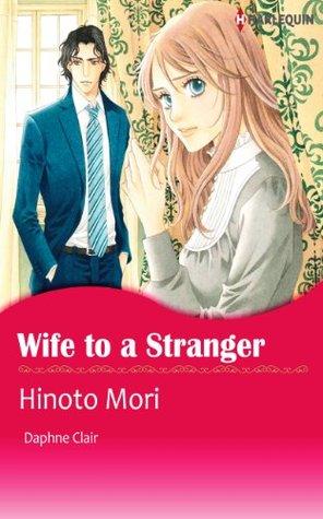 Wife to A Stranger Hinoto Mori